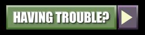 trouble button